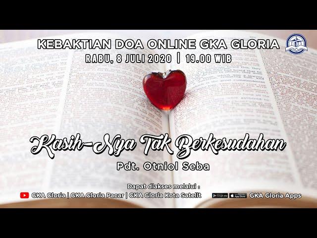 Kebaktian Doa Rabu - Pdt. Otniol H. Seba - Kasih-Nya tak Berkesudahan - 08 Juli 2020
