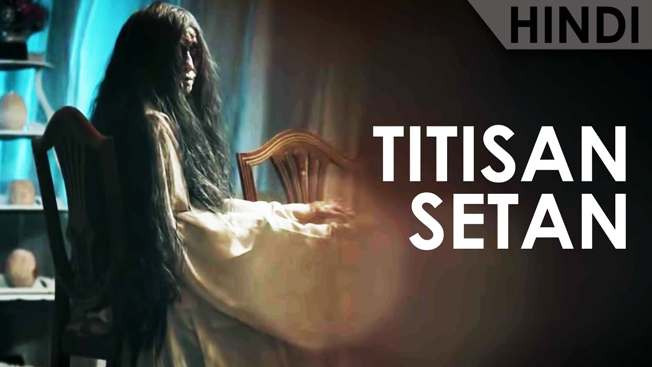 TITISAN SETAN (2018) Full Movie Explained In Hindi | INCARNATION OF THE  DEVIL Ending Explained | CCH - YouTube