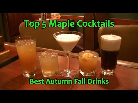 Top 5 Maple Cocktails Best Autumn Fall Maple Drinks