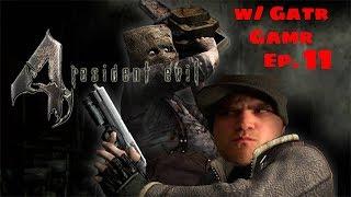 Resident Evil 4 Playthrough w/ Gatr Gamr Ep. 11