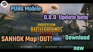 PUBG Mobile 0.8 Update Beta, SANHOK Map is OUT, Download Now