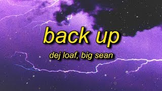 DeJ Loaf - Back Up (Lyrics) ft. Big Sean | i said woo, i said i know, i know, i know