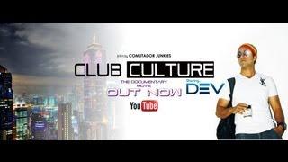 DJ DEV - CLUB CULTURE ( The Documentary Movie )