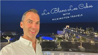 Le Blanc Los Cabos Full Tour with Pilkington Travels (during COVID)