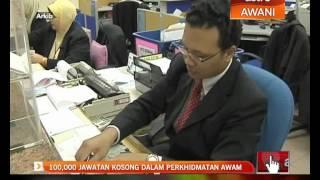 100.000 jawatan kosong dalam perkhidmatan awam