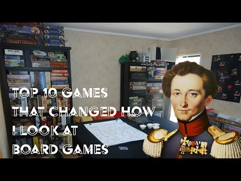 Top 10 Games that changed how I view board games