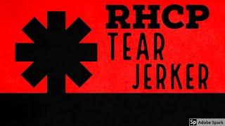 Red Hot Chili Peppers - Tearjerker (Lyrics)