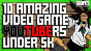 10 AMAZING Video Game YouTubers under 5K (2018 edition)