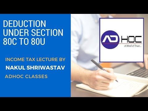 Deduction under Section 80C to 80U Tax for CA/CS By Nakul Sir (ADHOC Classes)