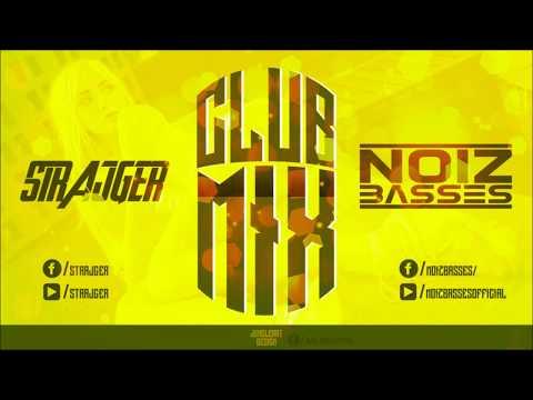 StrajGer & NoizBasses - Club Mix 2016