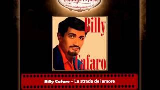 Billy Cafaro -- La strada del amore