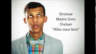 Allez vous faire Paroles - Stromae, Maitre gims, Orelsan