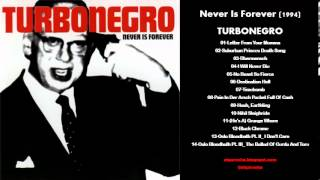 Turbonegro - Never Is Forever (1994) Full