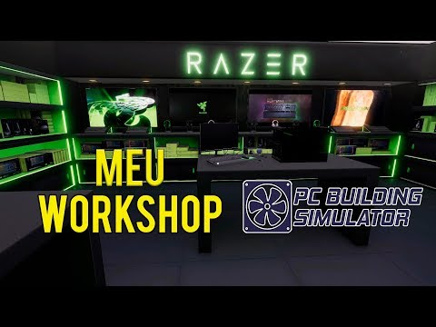 My Workshop Razer - PC Building Simulator |