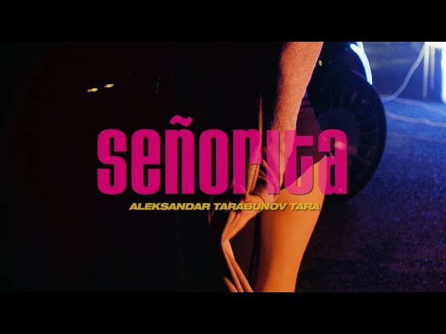 Aleksandar Tarabunov Tara - Señorita (Official Video)