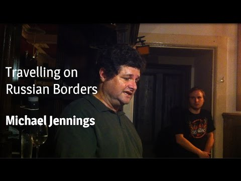 Travelling on Russian Borders with Michael Jennings