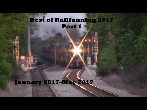 Best of Railfanning 2017: Part 1