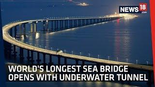 World's Longest Sea-Crossing Bridge Linking Hong Kong-China Finally Opens