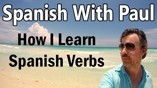 How I Learn Spanish Verbs - Spanish Lessons For Beginners
