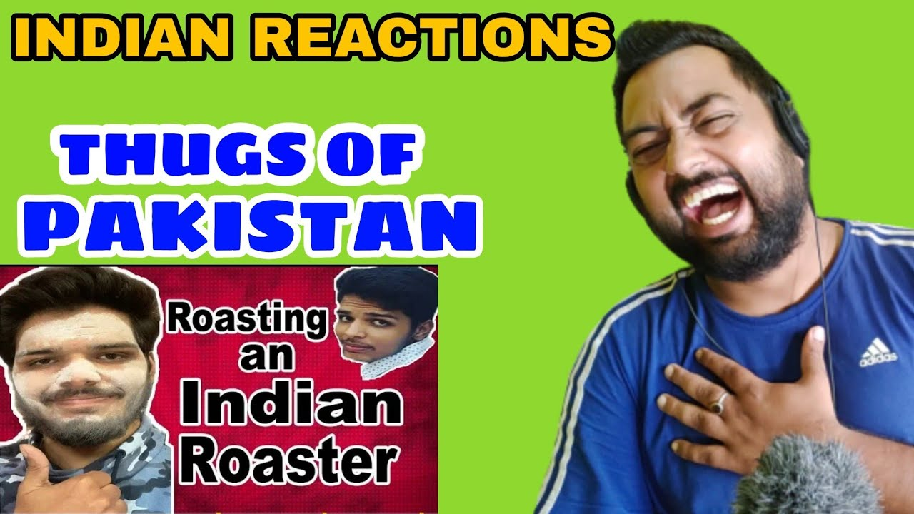Reply to Indian Roaster | Thugs of Pakistan | Indian Reactions