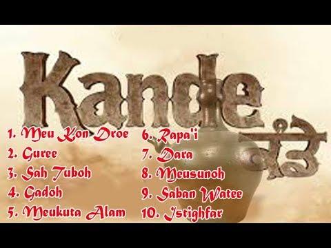 KANDE - -Koleksi Lagu KANDE Terbaik Sepanjang Masa -Lacu Aceh
