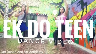 Ek Do Teen Dance Video..Bollywood Dance. Choreography by Divya Mam and (S&A)