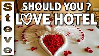 SHOULD YOU STAY IN A LOVE HOTEL? ??