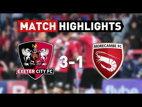 Exeter City 3 Morecambe 1 (22/4/17) EFL Sky Bet League 2 Highlights