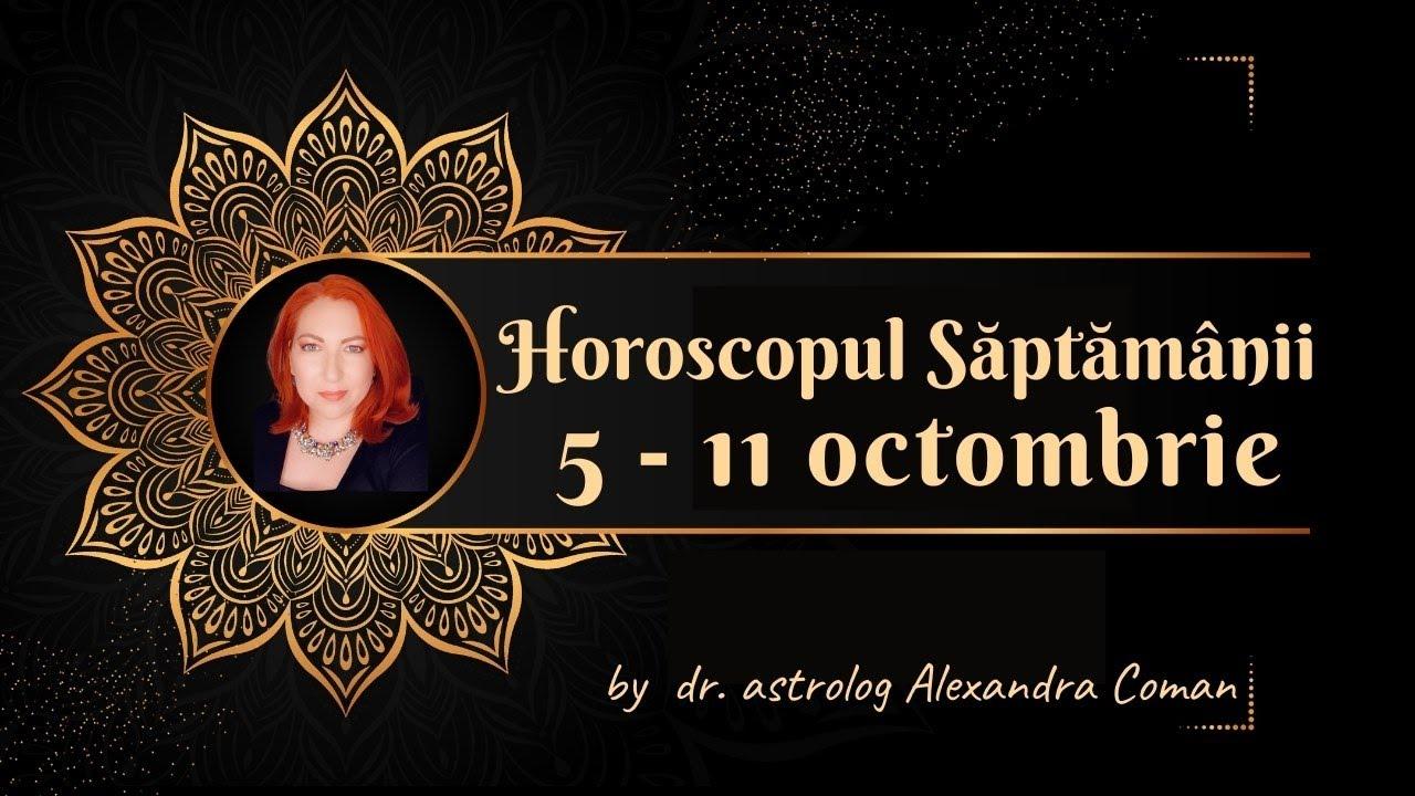 Horoscopul săptămânii 5 - 11 Octombrie 2020