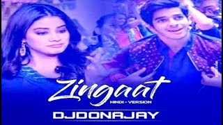 ZINGAAT HINDI | DHADAK | ARADHI STYLE REMIX | DJDONAJAY FROM MUMBAI