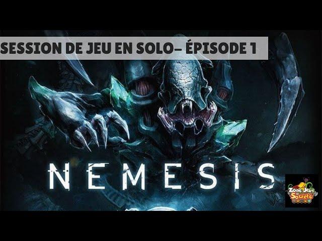 Sessions de jeu en solo (coop) de Nemesis - Épisode 1