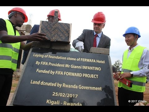FIFA PRESIDENT LAYS A FOUNDATION STONE AT CONSTRUCTION SITE OF FERWAFA HOTEL