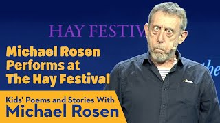 Michael Rosen Performs at HAY FESTIVAL   Kids' Poems and Stories With Michael Rosen