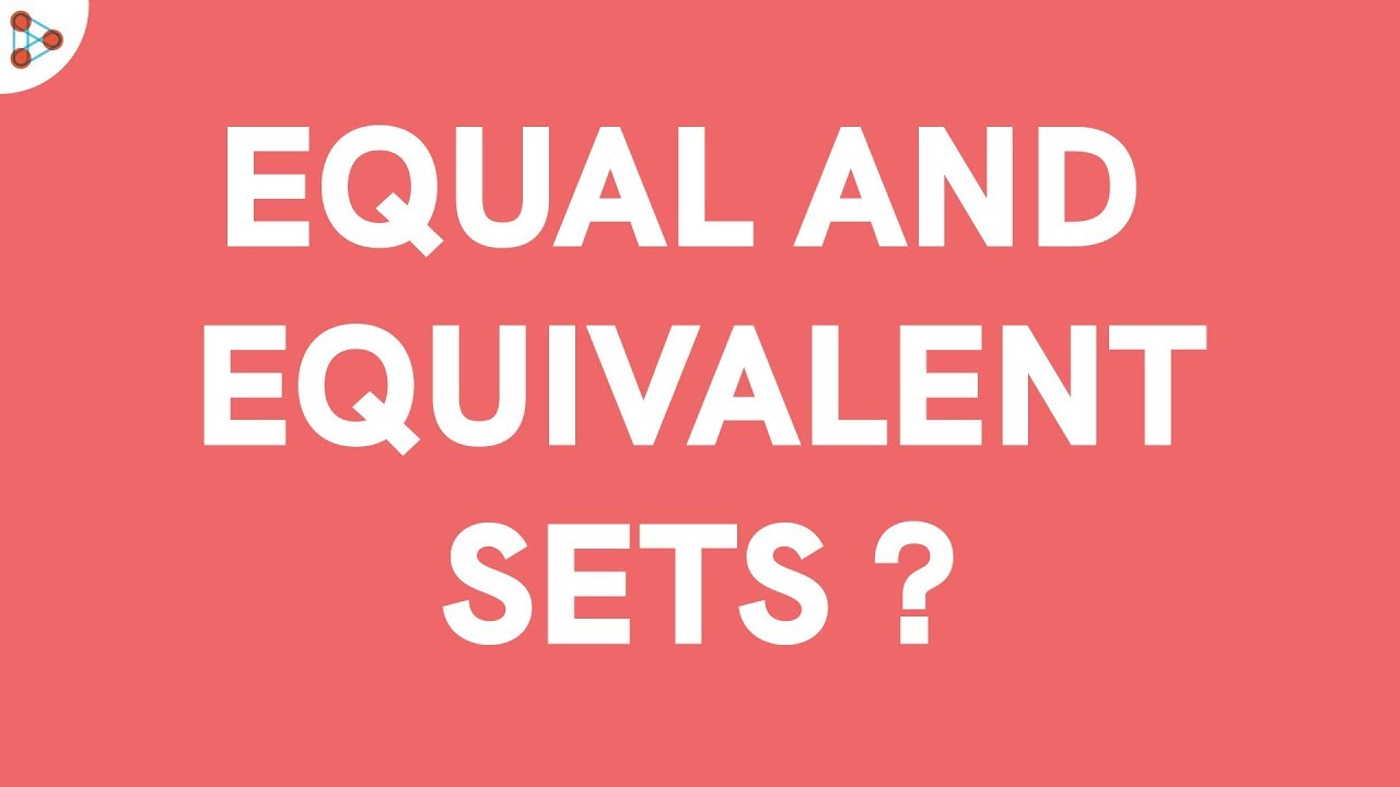 small resolution of Equal Sets and Equivalent Sets   Don't Memorise - YouTube