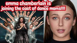 EMMA CHAMBERLAIN IS JOINING THE DANCE MOMS CAST