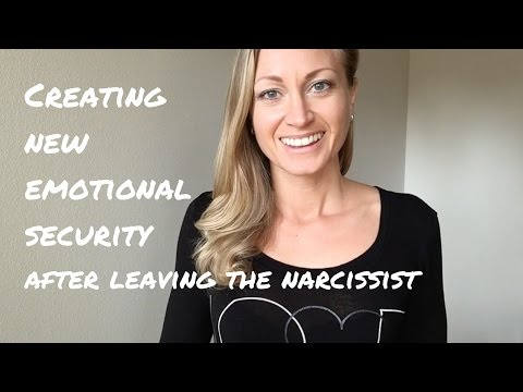Creating New Emotional Security After Leaving the Narcissist
