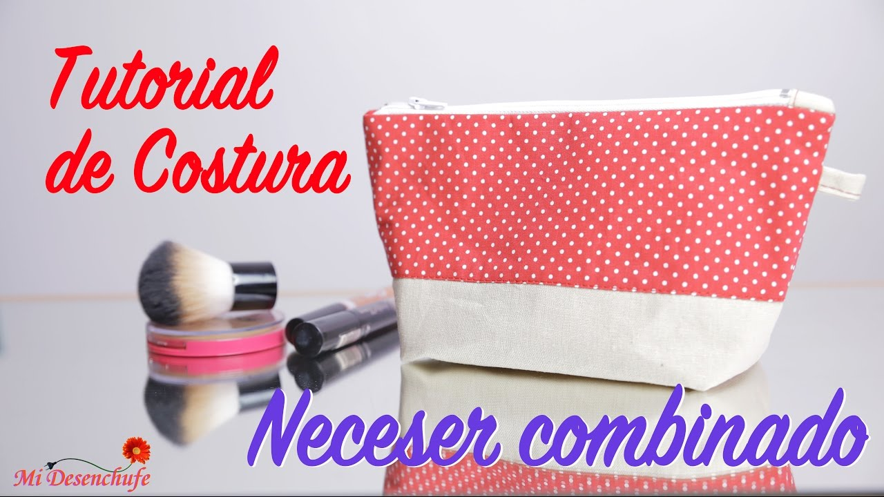 Tutorial De Costura Como Hacer Un Neceser Combinado How To Make A Neceser Youtube Tutoriales De Costura Conceptos Básicos De Costura Neceser