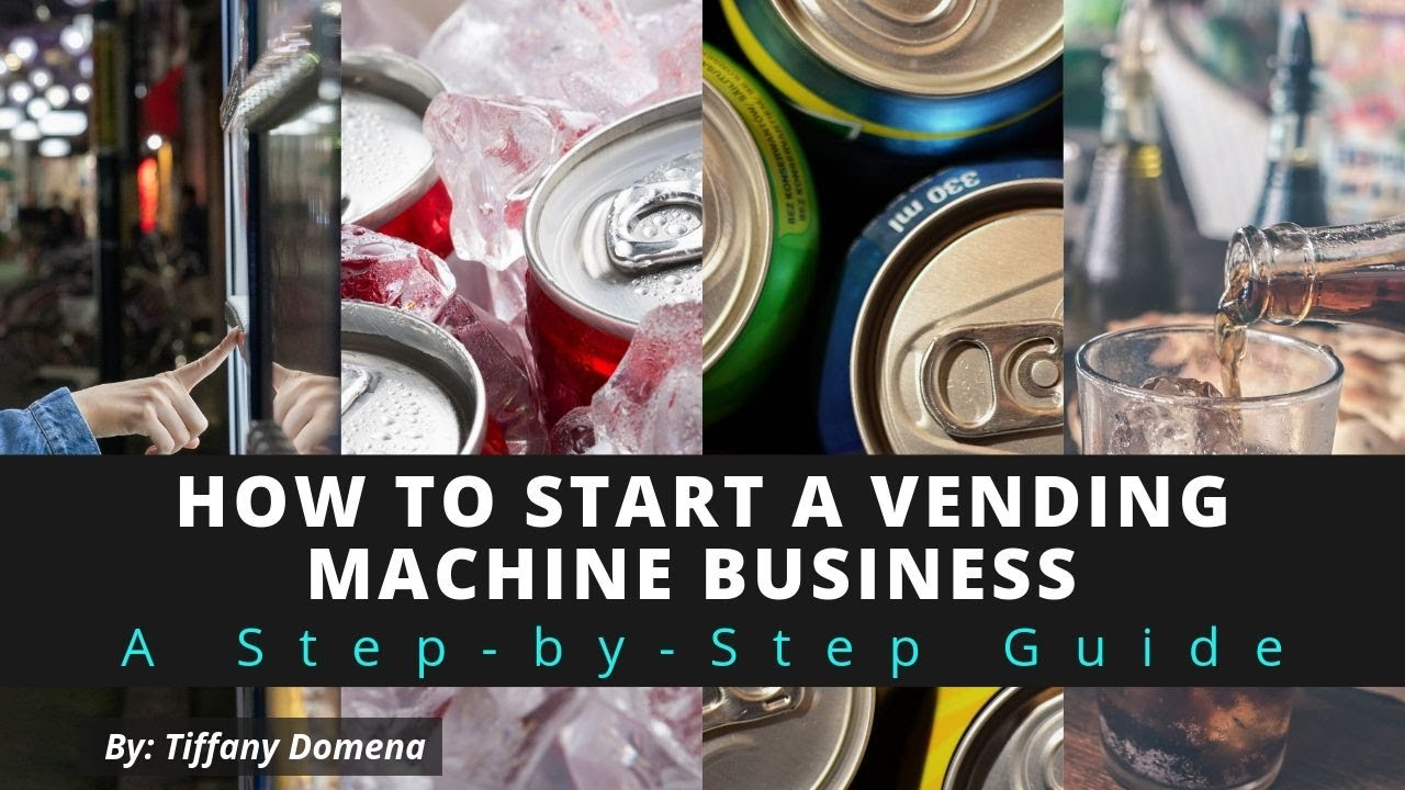 How to Start a Vending Machine Business   A Step-by-Step Guide