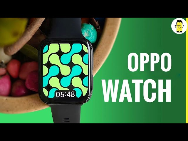 OPPO Watch - Top 5 features that make it a great wearable to buy under Rs 20K