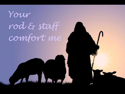 Rod and Staff they Comfort - YouTube