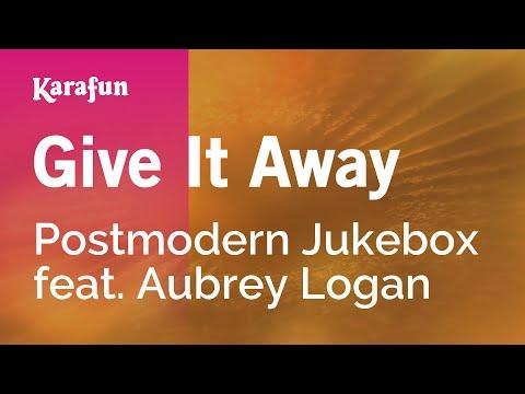 Karaoke Give It Away - Postmodern Jukebox *