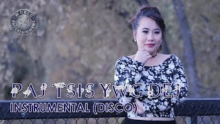 Paj tsis ywg dej Instrumental | Fast Version