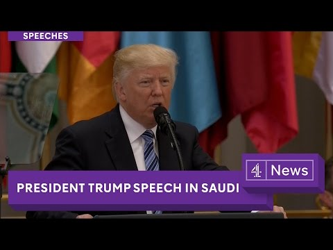 President Trump: Full Saudi speech on Islam and combating extremism