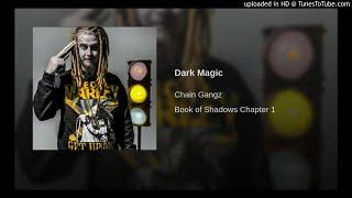 Chain Gangz - Dark Magic