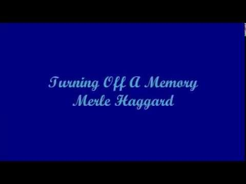 Turning Off A Memory - Merle Haggard (Lyrics)