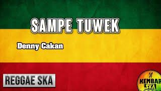Sampe Tuwek - Denny Caknan Reggae SKA Version Cover by Engki Budi