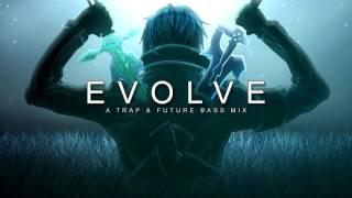 Evolve   A Trap & Future Bass Mix