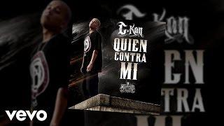 C-Kan - Quien Contra Mi? (Audio)