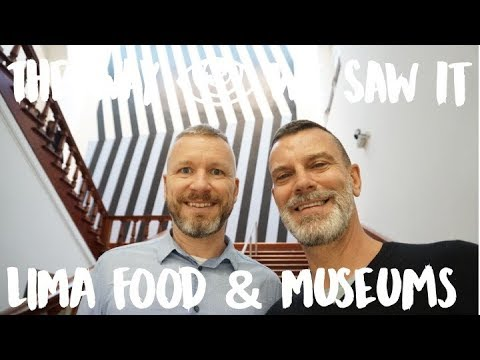 Lima Cultural and Culinary Highlights / Peru Travel Vlog #111 / The Way We Saw It