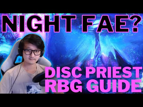 IS NIGHT FAE ACTUALLY THE BEST? | Disc Priest RBG Guide |